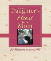 From a Daughter's Heart to Her Mom