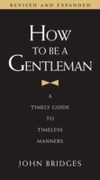 How to Be a Gentleman Revised and   Upda