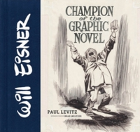 Will Eisner: Champion of the Graphic Nov