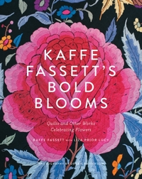 Kaffe Fassett's Bold Blooms: Quilts and