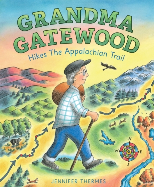 Grandma Gatewood Hikes the Appalachian T