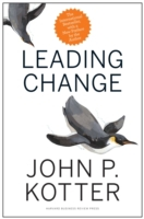 Leading Change, With a New Preface by th