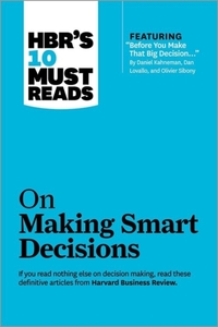 HBR's 10 Must Reads on Making Smart Deci