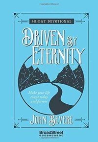 Driven by Eternity: Make your Life Count