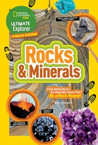 Ultimate Explorer Field Guide: Rocks and