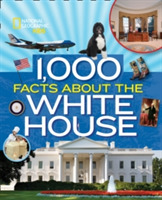 1,000 Facts About The Whitehouse