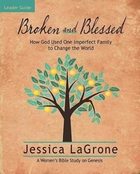 Broken and Blessed - Women's Bible Study