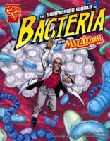 Surprising World of Bacteria with Max Ax
