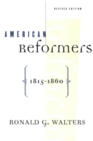 American Reformers, 1815-1860, Revised E
