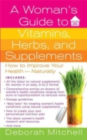 Woman's Guide to Vitamins, Herbs, and Su