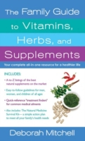 Family Guide to Vitamins, Herbs, and Sup