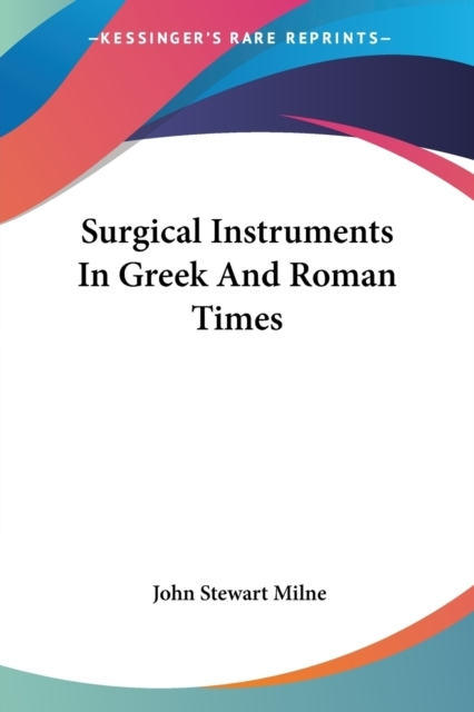 Surgical Instruments In Greek And Roman