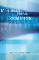 Millennials, News, and Social Media