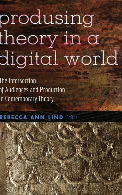 Producing Theory in a Digital World