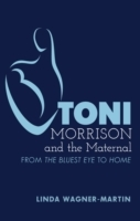 Toni Morrison and the Maternal