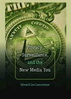 Privacy, Surveillance, and the New Media