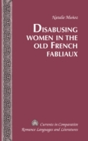 Disabusing Women in the Old French Fabli