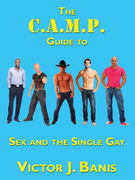 C.A.M.P. Guide to Sex and the Single Gay