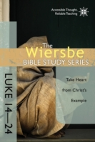 Wiersbe Bible Study Series: Luke 14-24