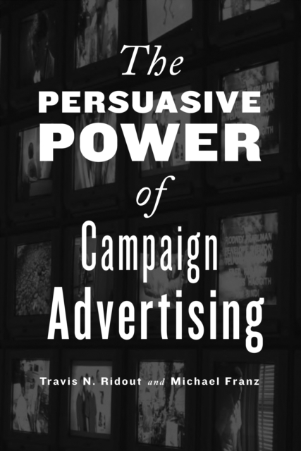 The Persuasive Power of Campaign Adverti