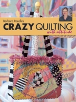 Barbara Randle's Crazy Quilting With Att