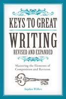Keys to Great Writing Revised and Expand