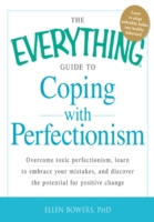 Everything Guide to Coping with Perfecti