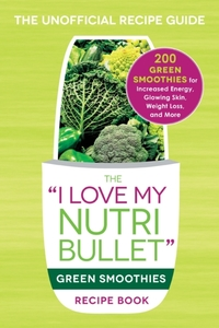 The I Love My NutriBullet Green Smoothie