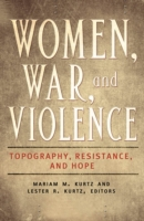 Women, War, and Violence: Topography, Re