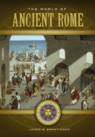 World of Ancient Rome: A Daily Life Ency