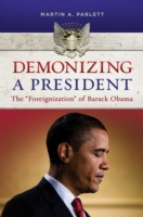 Demonizing a President: The