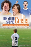 Youth Sports Crisis: Out-of-Control Adul