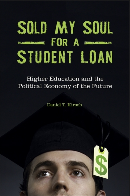 Sold My Soul for a Student Loan: Higher