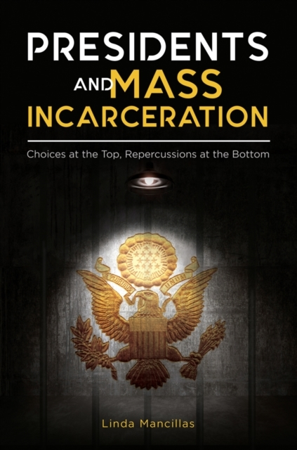 Presidents and Mass Incarceration: Choic