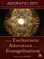From Eucharistic Adoration to Evangeliza