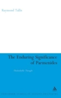 Enduring Significance of Parmenides