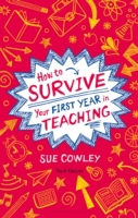 How to Survive Your First Year in Teachi