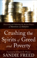 Crushing the Spirits of Greed and Povert