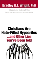 Christians Are Hate-Filled Hypocrites...