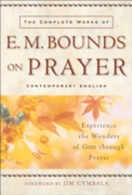 Complete Works of E. M. Bounds on Prayer
