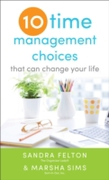 Ten Time Management Choices That Can Cha