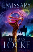 Emissary (Legends of the Realm Book #1)