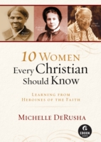 10 Women Every Christian Should Know (Eb