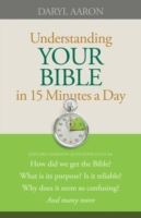 Understanding Your Bible in 15 Minutes a