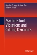 Machine Tool Vibrations and Cutting Dyna