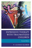 Expressive Therapy with Traumatized Chil