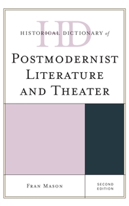 Historical Dictionary of Postmodernist L