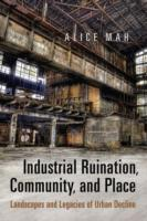 Industrial Ruination, Community and Plac