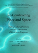 Re-Constructing Place and Space