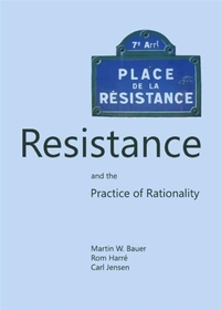Resistance and the Practice of Rationali